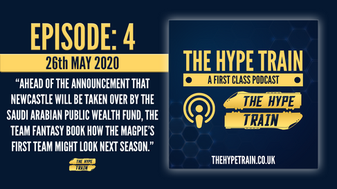 The Hype Train: A First Class Podcast (Episode 4) - Fantasy Booking Newcastle's Takeover