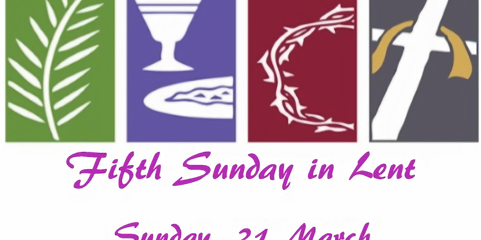 7:30 - 5th Sunday in Lent