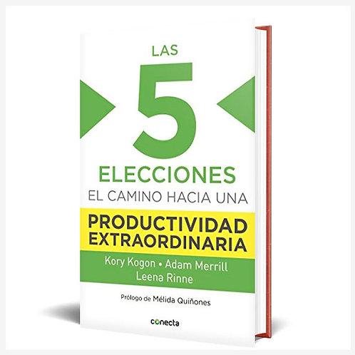 Las 5 Elecciones De La Productividad Extraordinaria