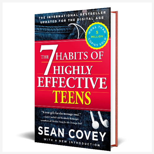 The 7 Habits Highly Effective Teens