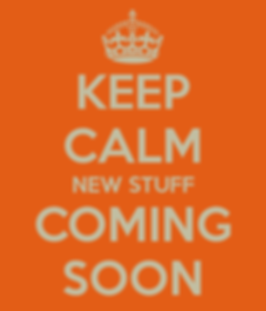 keep-calm-new-stuff-coming-soon-600x700.