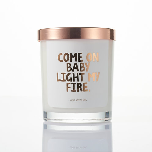 Soy Candle | Come on baby, light my fire
