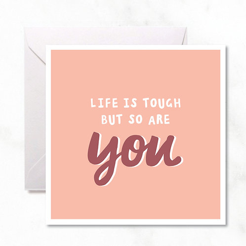 Greeting Card: Life Is Tough