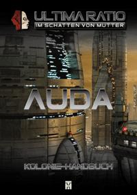 ULTIMA RATIO - Kolonie-Handbuch Auda
