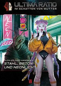 ULTIMA RATIO - Kolonie Handbuch Auda - Stahl, Beton und Neonlicht