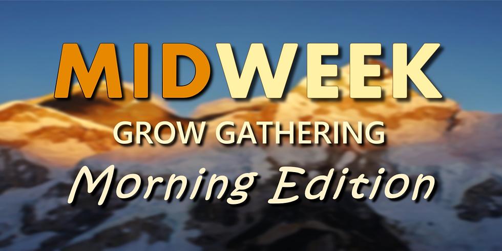 Midweek Grow Gathering! 10a via Zoom & Choir Room