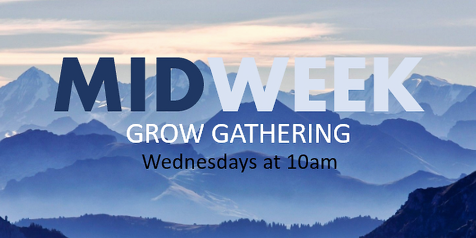 Midweek Grow Gathering! 10a In-Person plus via Zoom