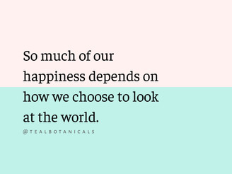 So much of our happiness depends on how