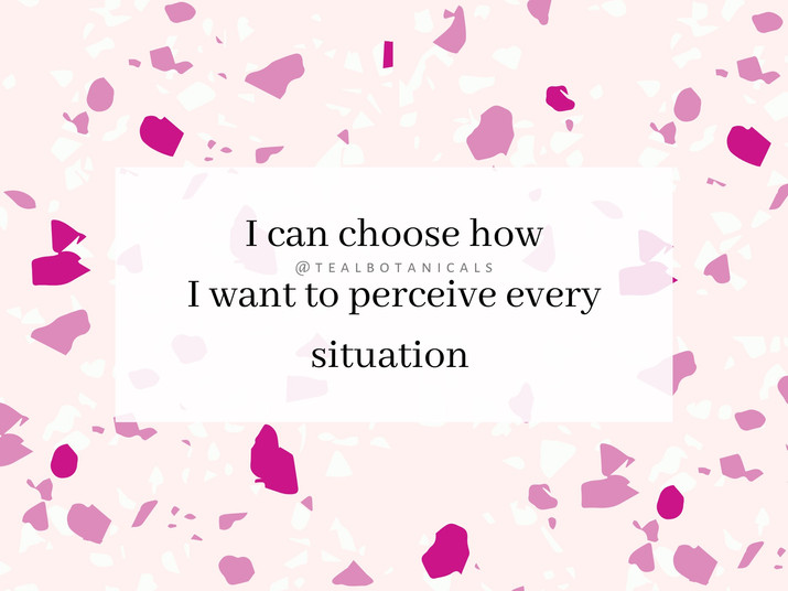 I can choose how I want to perceive ever