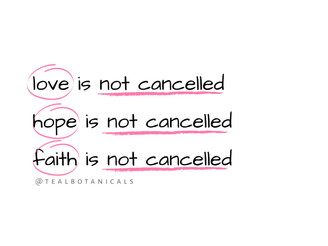 love is not canceled  hope is not cancel