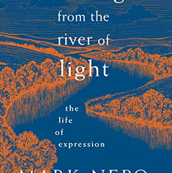Drinking from the River of Light by Mark Nepo