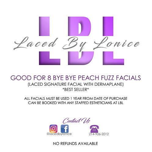 8 Bye Bye Peach Fuzz Facials