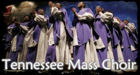TENNESSEE MASS CHOIR