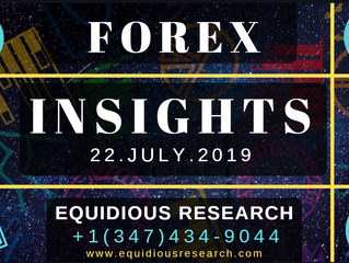 Forex Insights 22-July-2019