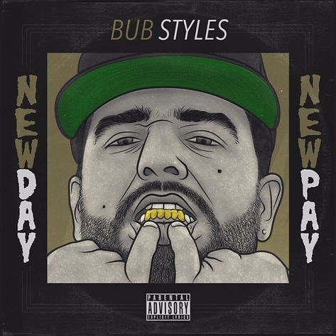 Bub Styles New Day New Pay