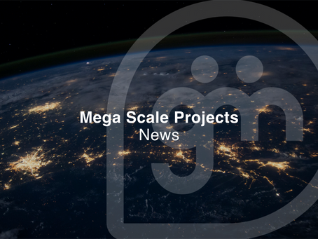 Mega Scale Projects News