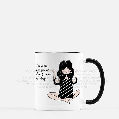 C'mon Inner Peace Coffee Mug- Maya's Notebook