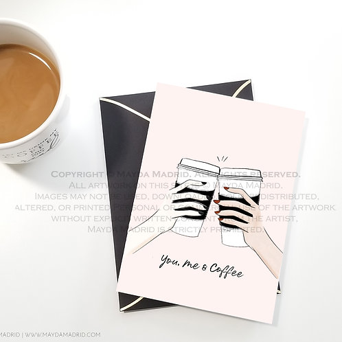 You, Me and Coffee | Celebrate | Birthday | Every Day | Greeting Card