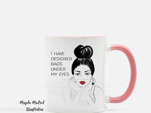 Designer Bags Under My Eyes Mug-Fashion Illustration