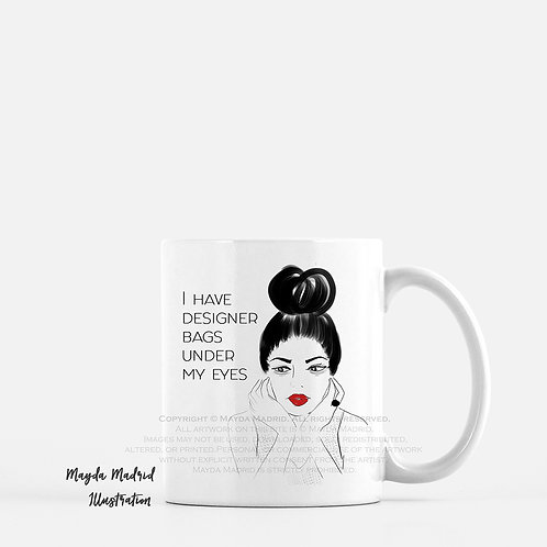 Designer Bags Under My Eyes Mug-Fashion Illustration-