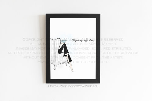 Pajamas All Day |  Fashion Illustration Print
