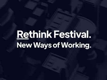 Rethink Festival – New Ways of Working
