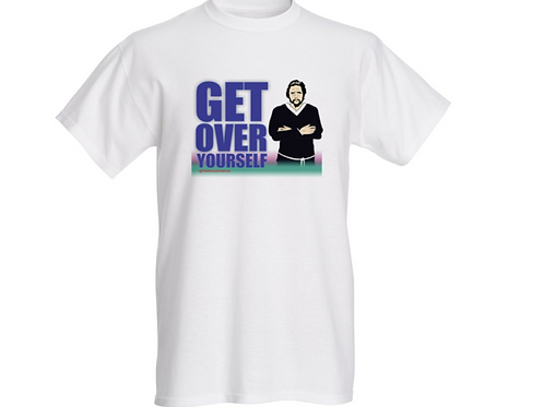 Watts Get Over Yourself - Shirt White