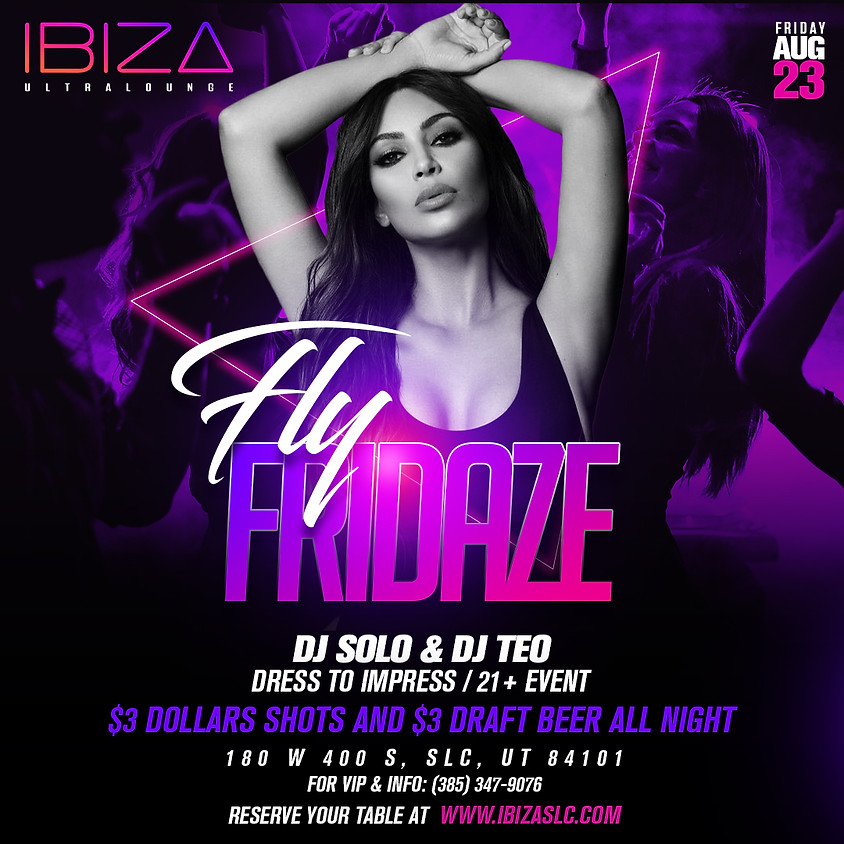 Fly Fridaze - @ibizaslc