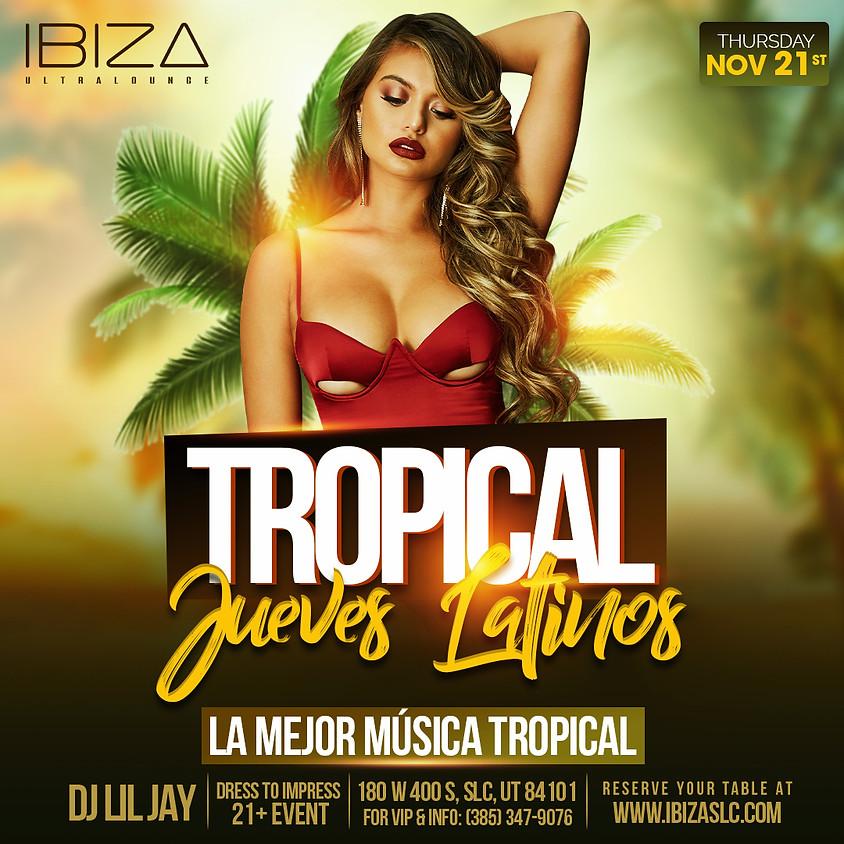 Tropical Jueves Latinos!