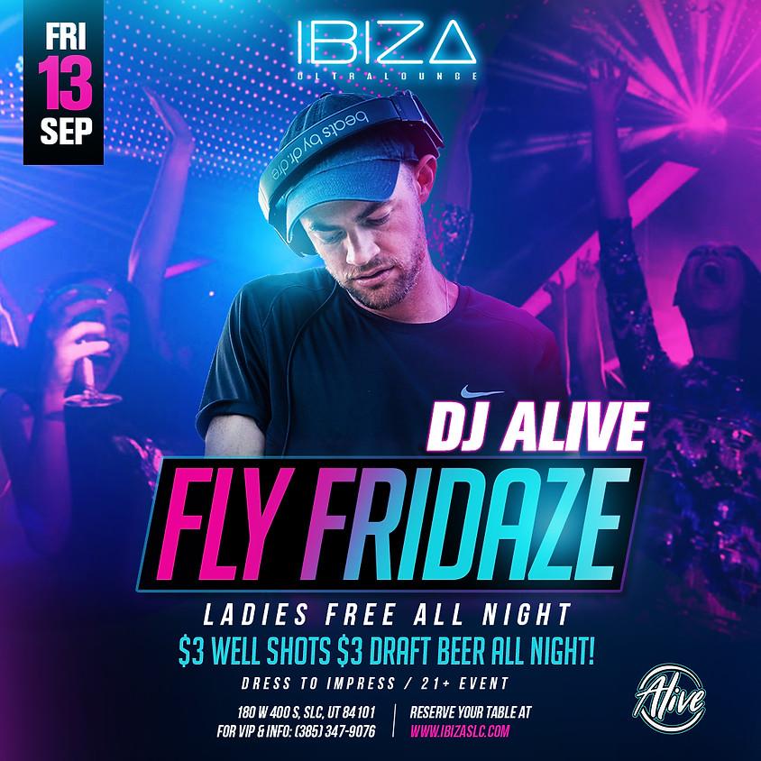 Fly Fridaze - @ibizaslc - DJ Alive