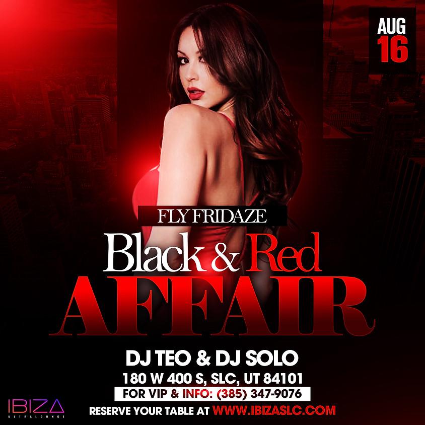 Fly Fridaze - Black & Red Affair @ibizaslc