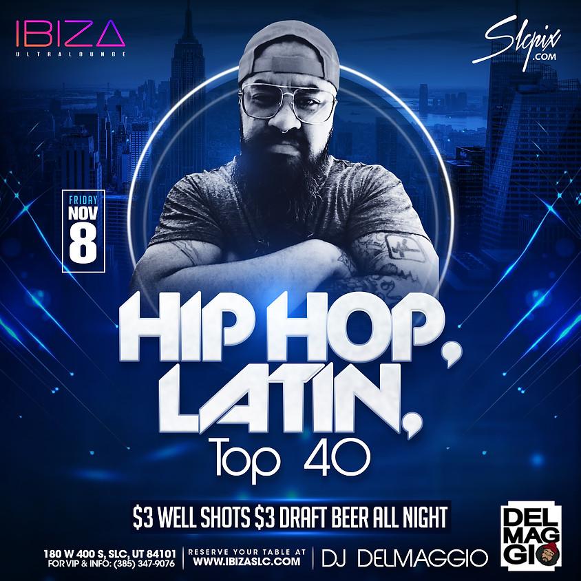 Hip Hop, Latin Top 40 Friday - @ibizaslc - DJ Delmaggio