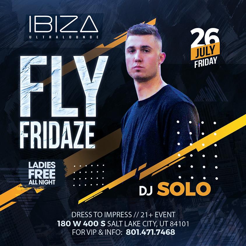 Fly Fridaze @ibizaslc with DJ Solo