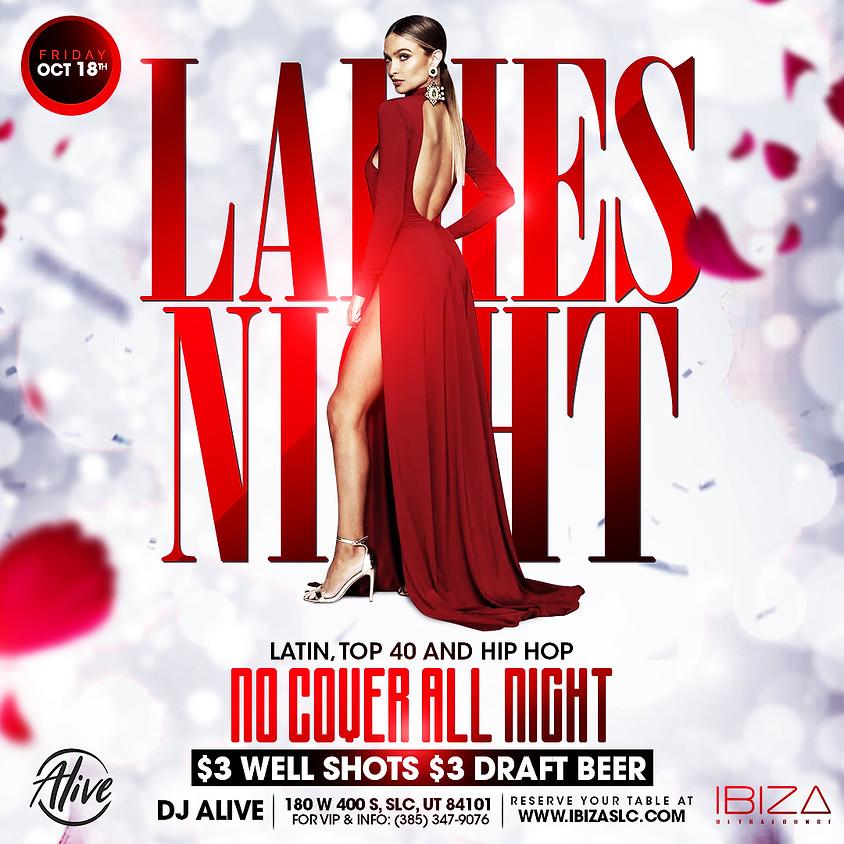 Ladies Night @ibizaslc Featuring DJ Alive