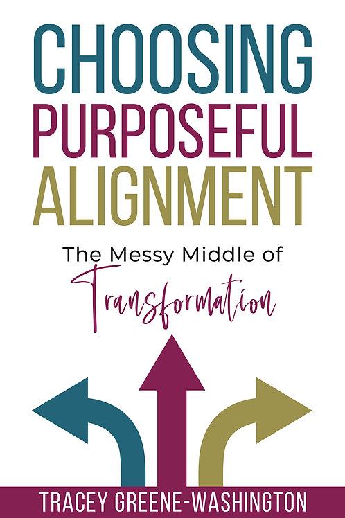 Choosing Purposeful Alignment (Signed)
