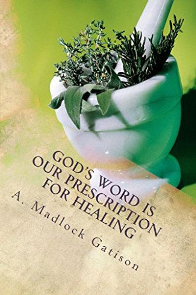 God's Word Is Our Prescription for Healing