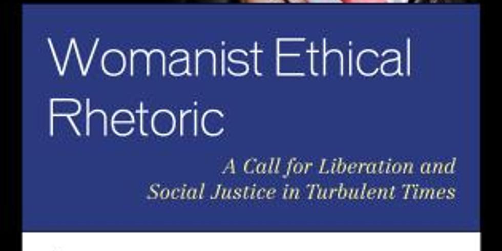 Womanist Ethical Rhetoric Book Talk