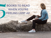 5 Books You Need to Read When You Feel Lost #AF