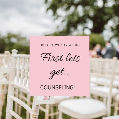 Before we say we do, first lets get counseling!