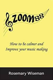 Book Review - Zoom88 (How to be calmer and improve your music making) by Rosemary Wiseman.