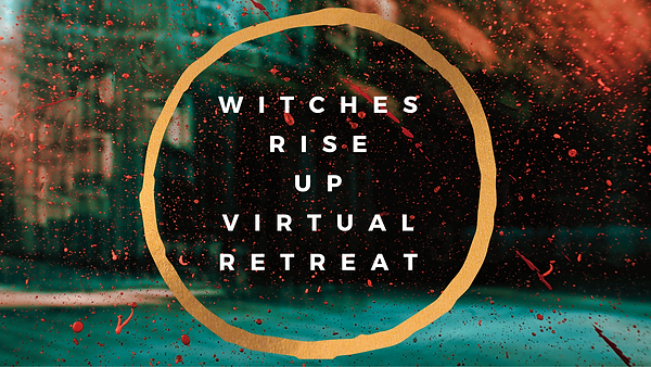 Witches Rise Up Virtual Retreat.png