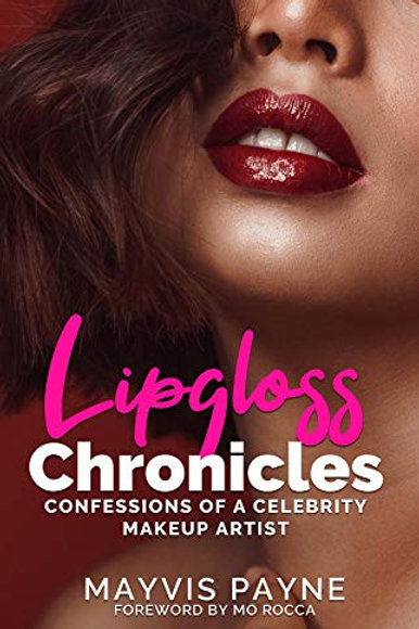 LIPGLOSS  CHRONICLES: CONFESSIONS OF A CELEBRITY MAKEUP ARTIST
