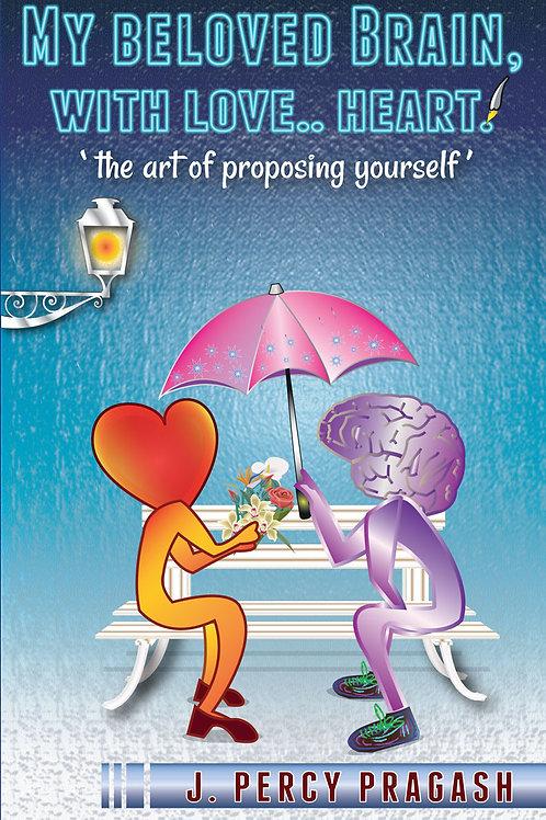 My Beloved Brain, With Love....Heart