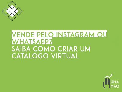 Vende pelo Instagram ou Whatsapp? Saiba como criar um catálogo virtual