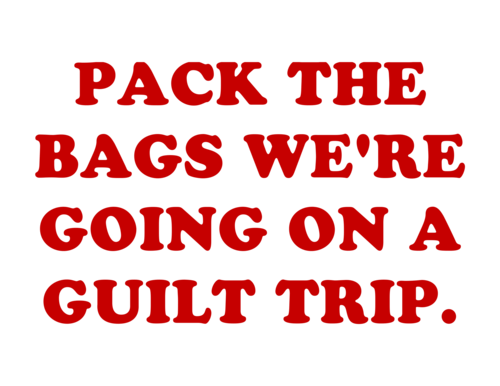 Are You On A Guilt Trip?