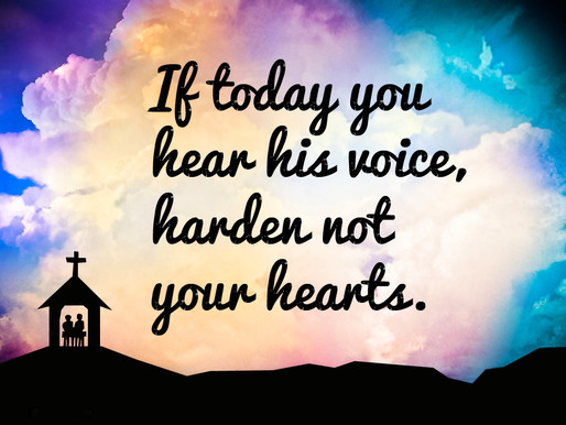 If Today You Hear God's Voice...