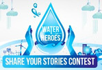 """Water Heroes – Share Your Stories"""" contest:"""