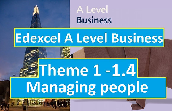 Edexcel A Level Business Theme 1 - 1.4 Managing people