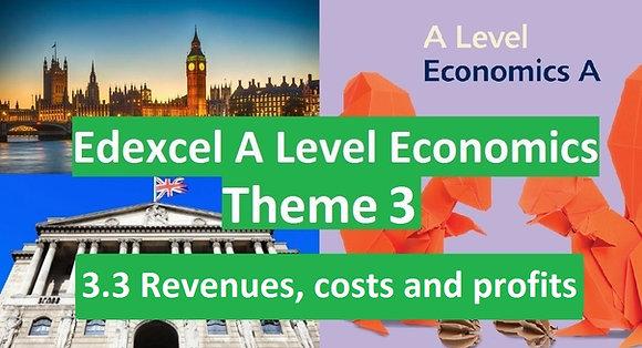Edexcel A Level Economics Theme 3 - 3.3 Revenues, costs and profits