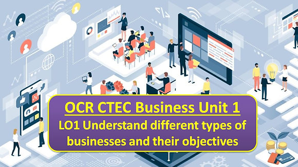 OCR CTEC Business Unit 1 The business environment - Learning outcome 1